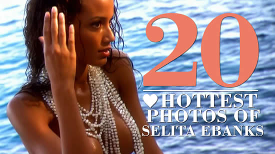 The Sexiest Lingerie Model WAG Ever - The 20 Hottest Photos of Selita Ebanks